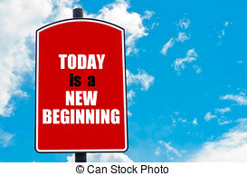 Today is a new beginning Illustrations and Clip Art. 16 Today is a.