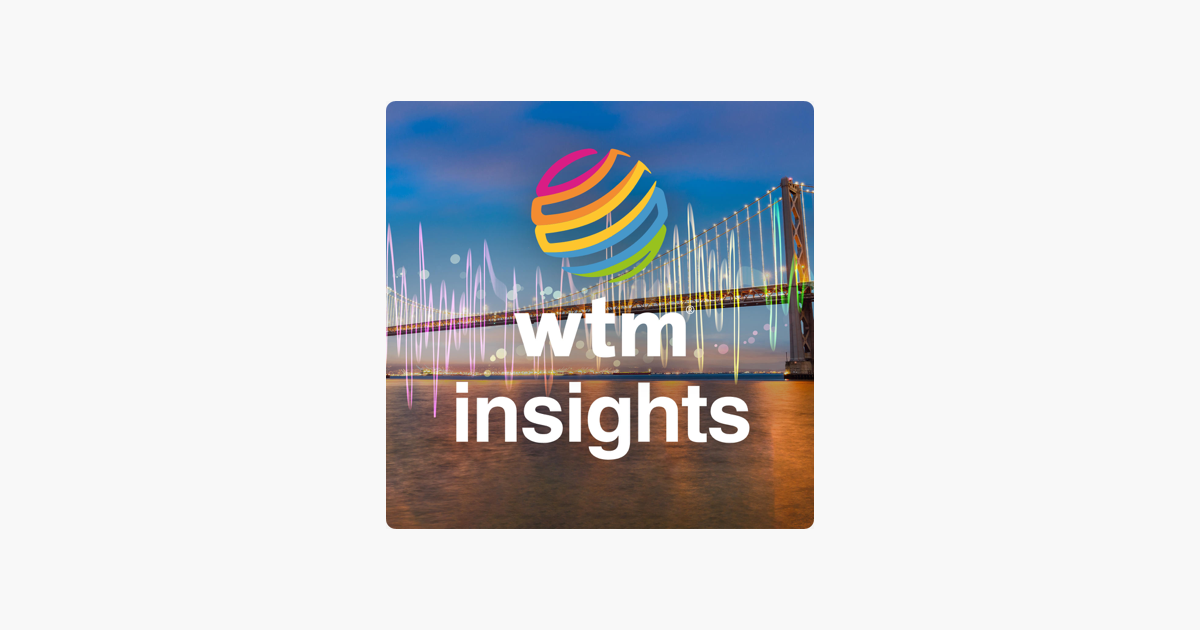 WTM Insights Podcast on Apple Podcasts.