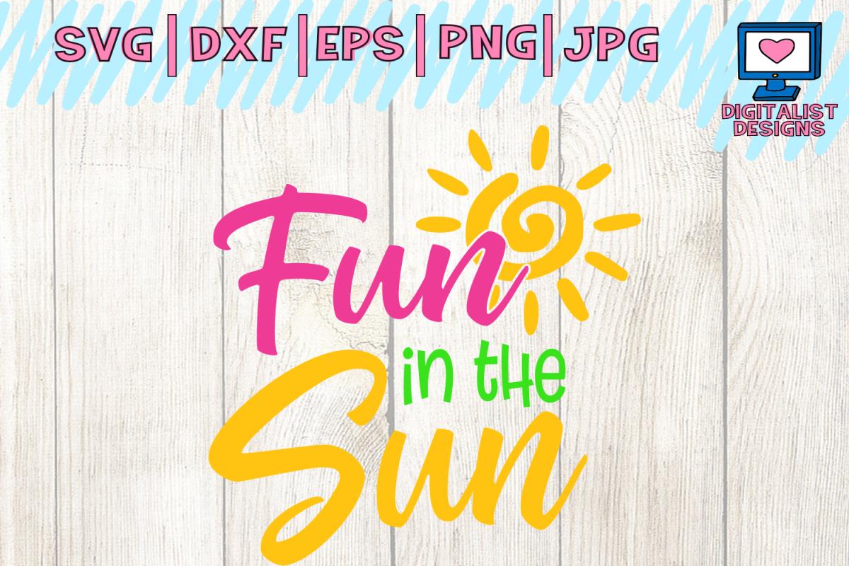 fun in the sun, svg cuts, summer svg, beach svg, svg for cricut, dxf,  silhouette, summer clipart, beach shirt, summer quotes, sun svg.