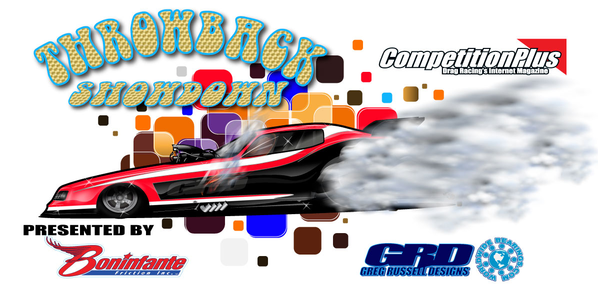 THE FUNNY CAR THROWBACK SHOWDOWN PRESENTED BY BONINFANTE FRICTION.