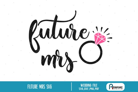 Future Mrs Svg, Fiance Svg, Bride Svg, Future Mrs Clip Art.