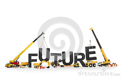 Create Your Future: Machines Building Word. Stock Photo.