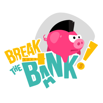 Break the Bank.