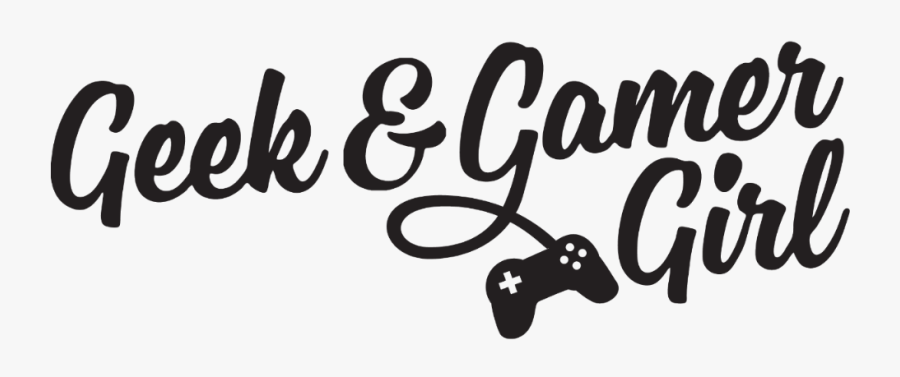 Geek & Gamer Girl.