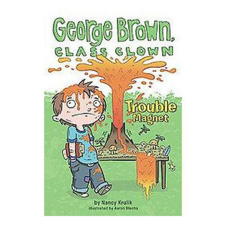 Trouble Magnet ( George Brown, Class Clown) (Paperback) by Nancy E.