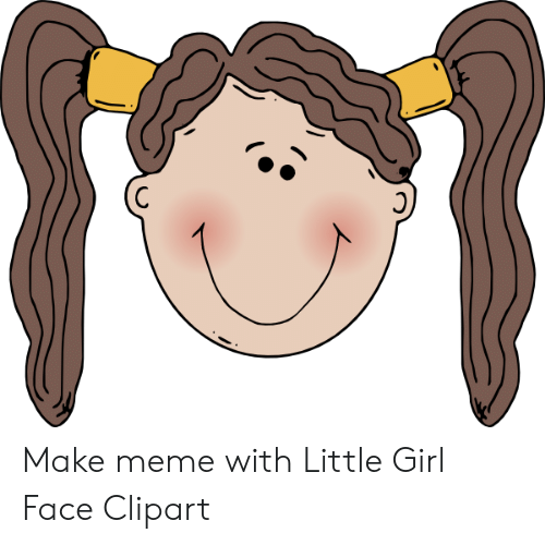 Make Meme With Little Girl Face Clipart.