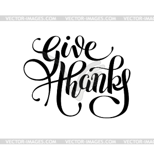 Give thanks black and white handwritten lettering.