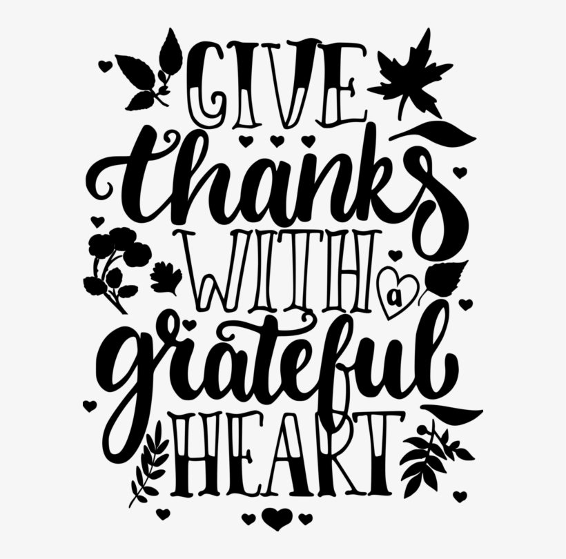 Give Thanks With A Grateful Heart Digital Dxf.