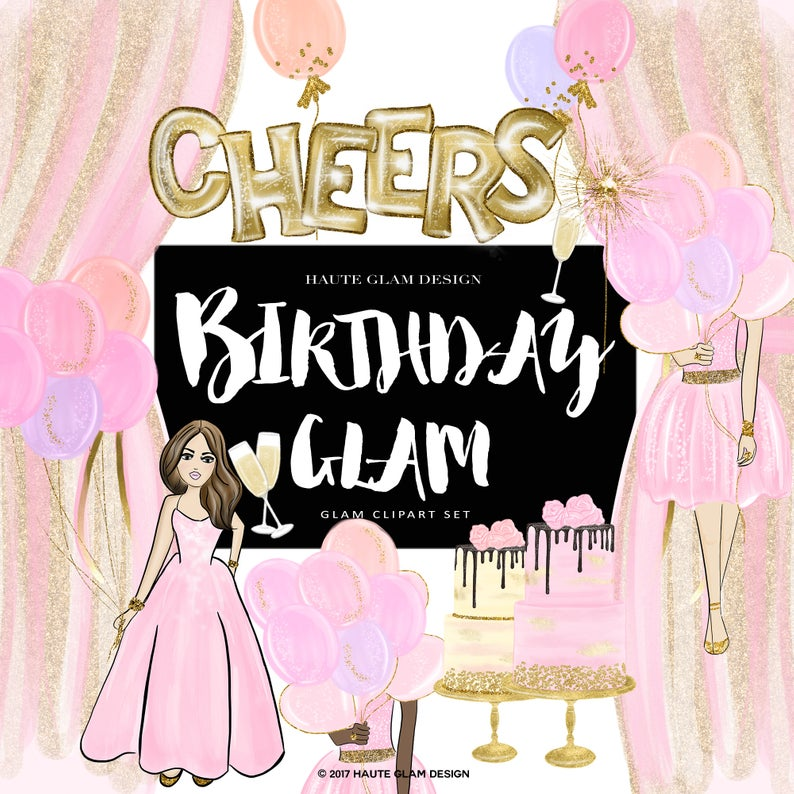 Birthday Glam Clipart, Fashion Illustrations, Glam Birthday Girl Holding  Balloons, Pink and Gold Birthday, Cake Clipart, 15 PNG, High Res.