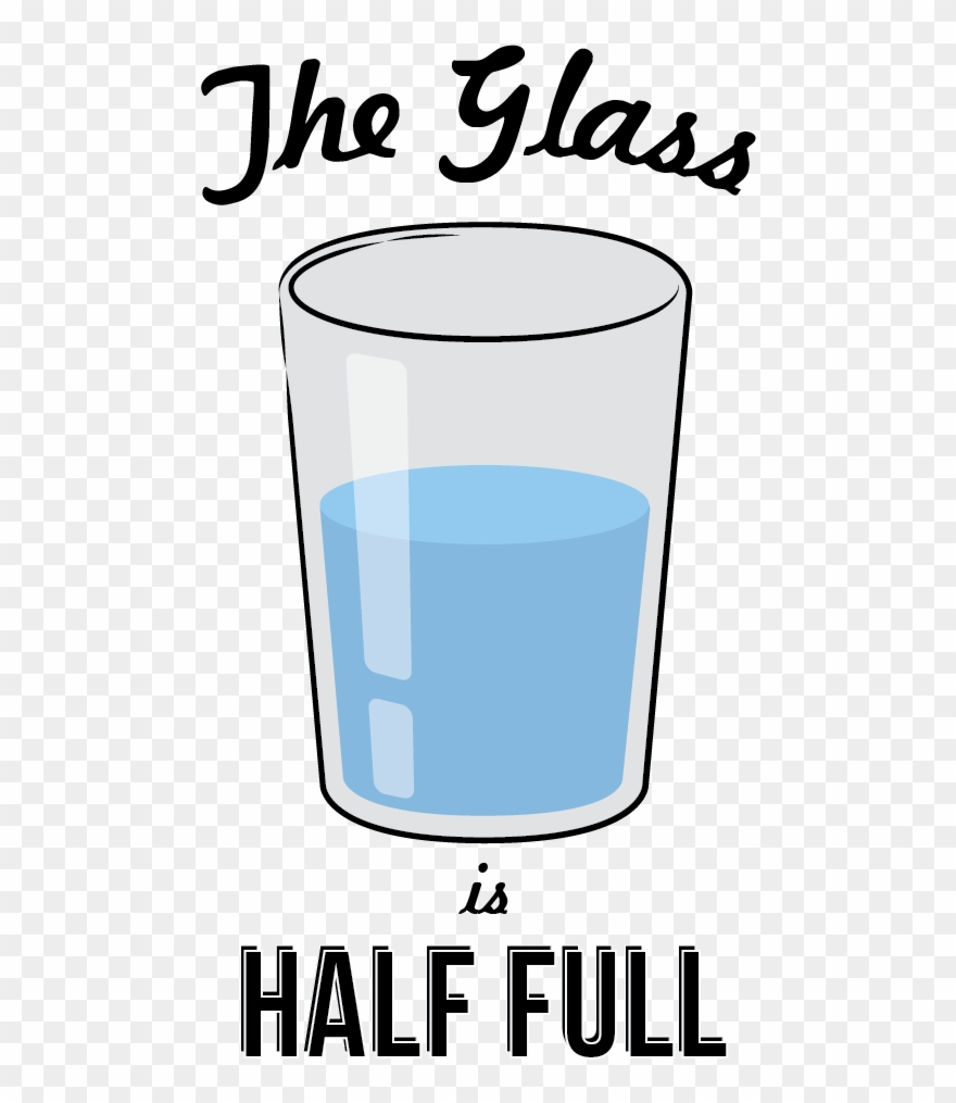 Do You See The Glass Half Full Or Half Empty Midwestern.