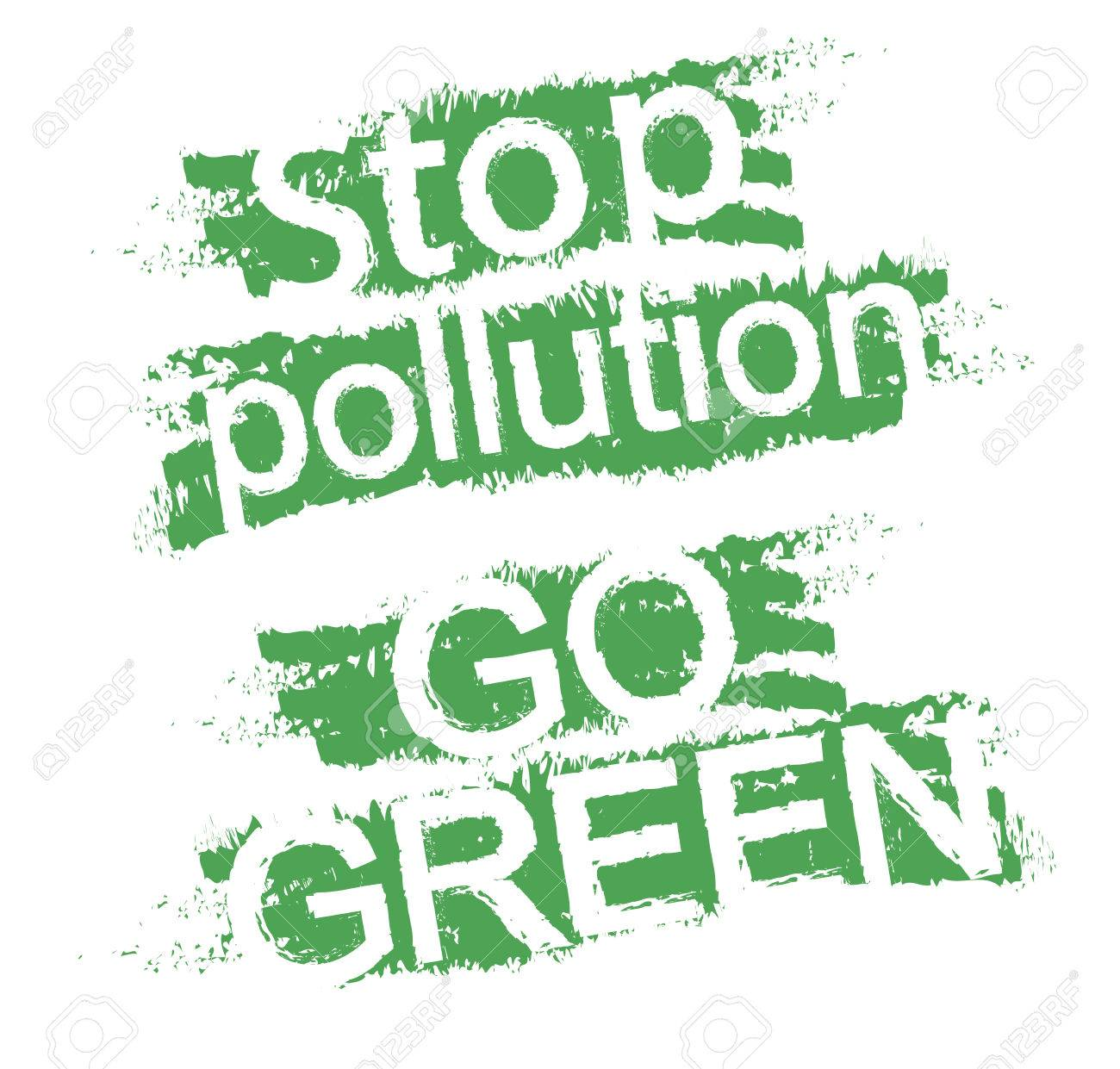 Stop pollution. Go green. Eco friendly grunge style scratched...