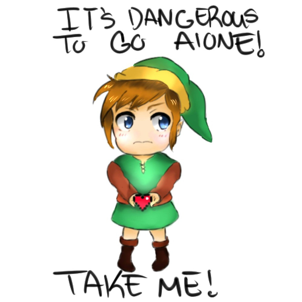 """It's Dangerous To Go Alone Take Me!"""" by ChiderahN."""