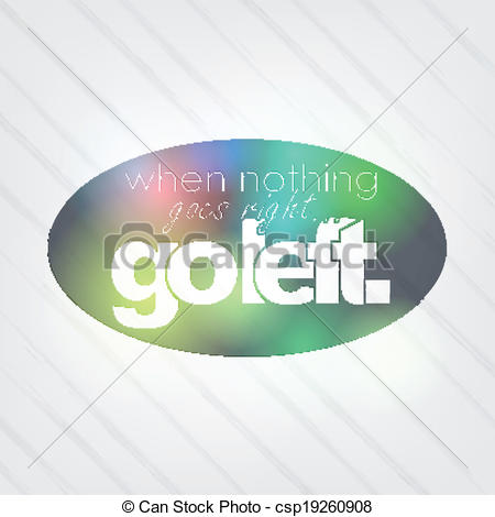 Vector Clipart of When nothing goes right, go left. Motivational.