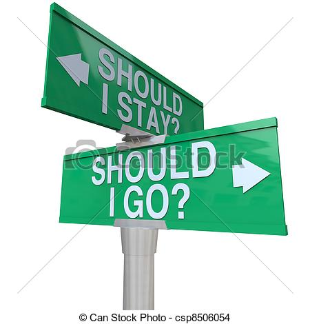 Stay Or Should I Go With Arrows Pointing To Left Or Right To.