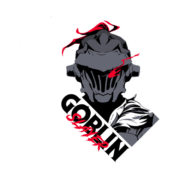 Goblin Slayer.