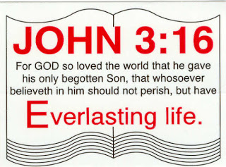 For GOD so loved the World that he gave his only begotten son.