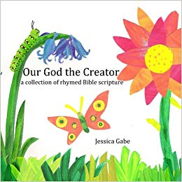 Our God the Creator: a collection of rhymed Bible scripture.