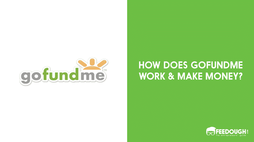 How GoFundMe Works & Makes Money?.