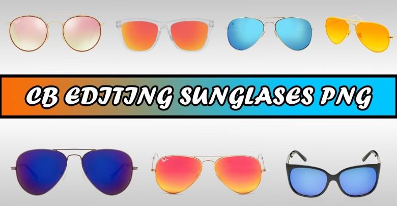 New ] 50+ CB Editing Googles / Sunglasses PNG Zip file Download.