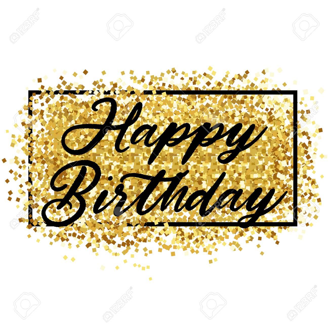 Gold sparkles background Happy Birthday. Happy Birthday background.