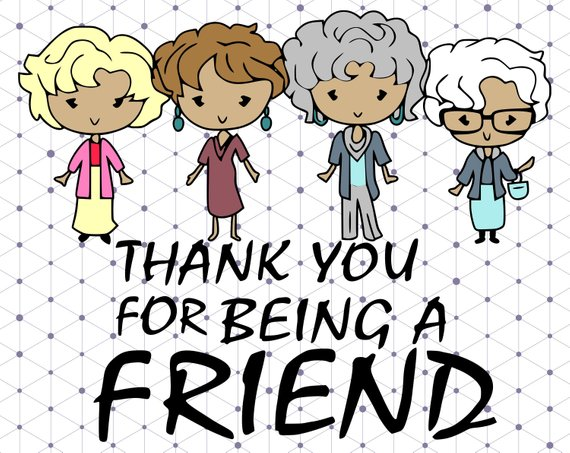Thank you for being a friend svg,dxf,png /golden girls.