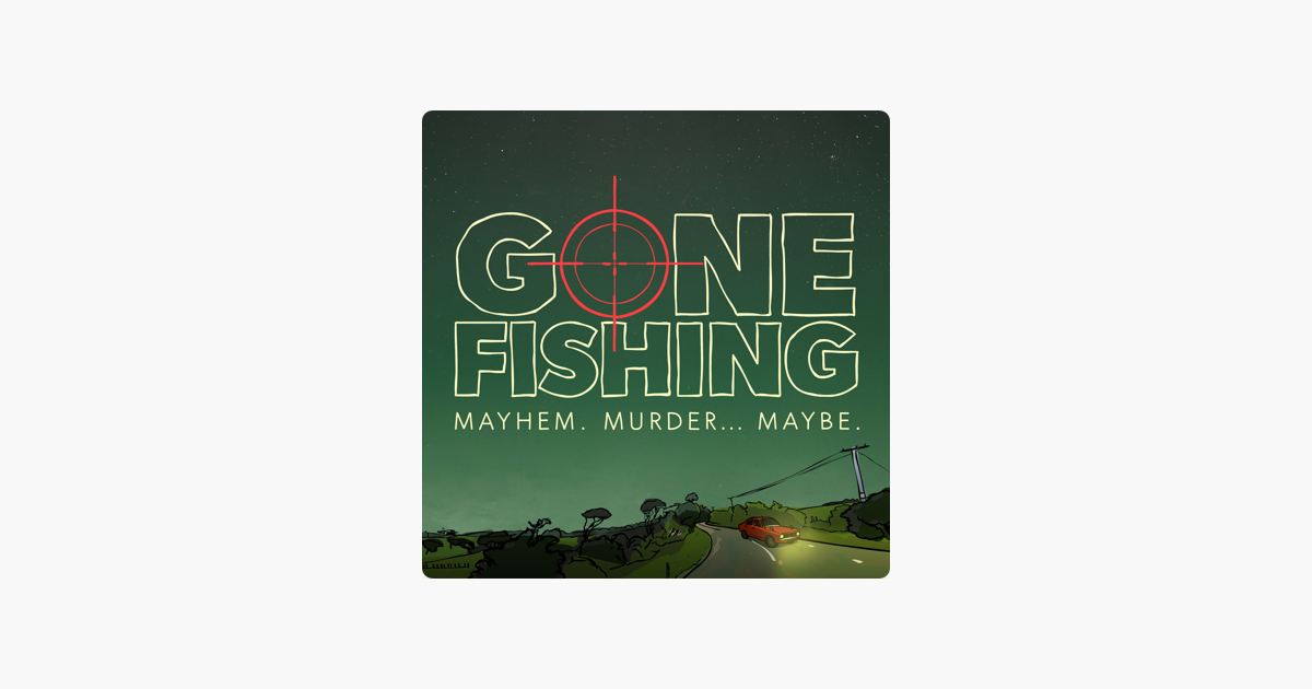 Gone Fishing on Apple Podcasts.