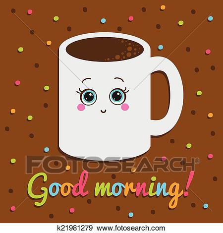 Good morning, inscription. Card. Smiling with a cup of coffee. Clip Art.