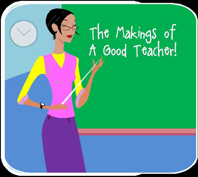 A Teacher's Idea: The Makings of a Good Teacher.