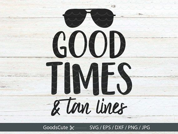 Good Times And Tan Lines Summer SVG File DXF, EPS png Files for.