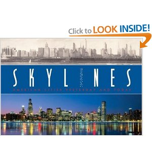 Skylines: American Cities Yesterday and Today: M. Hill Goodspeed.