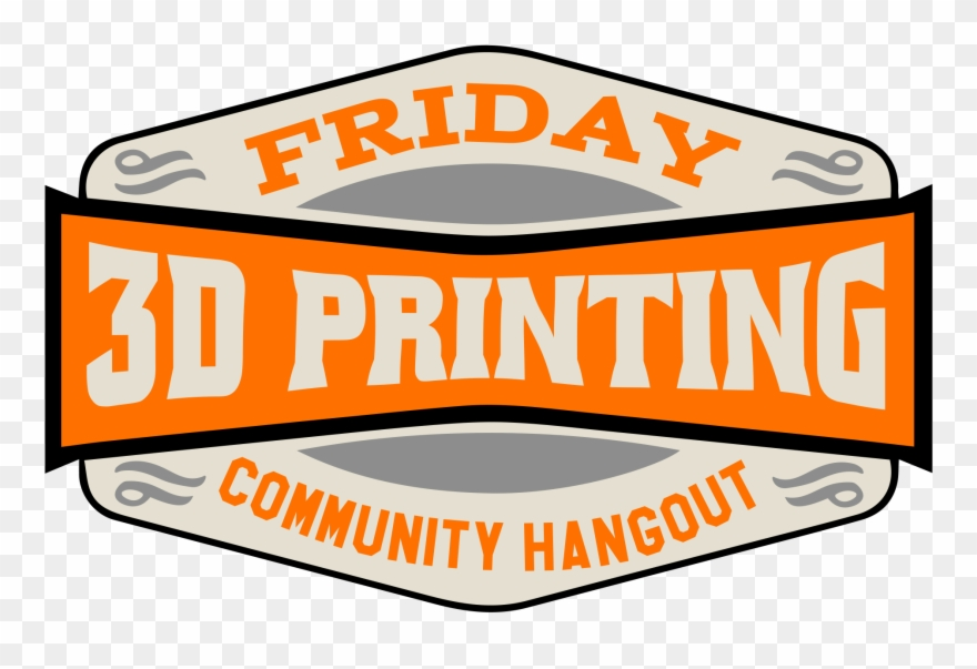 Friday 3d Printing Community Hangout.