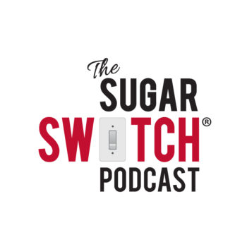 The Sugar Switch Podcast.