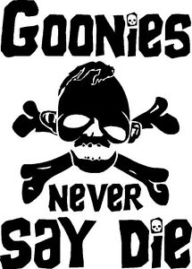 Details about Goonies Never Say Die Sticker CHUNK SLOTH TREASURE HUNT MOVIE  PIRATES CROOKS.