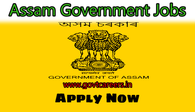 Assam Government Jobs Notifications.