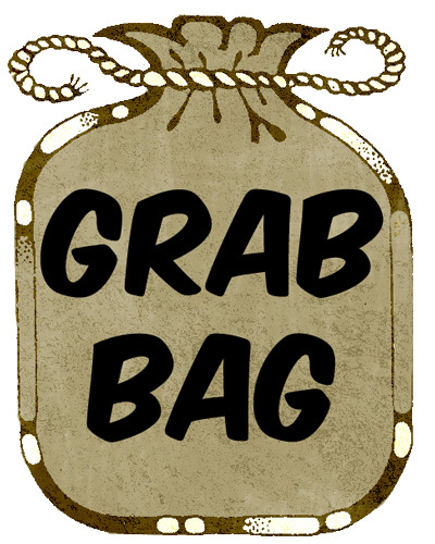 Friday Grab Bag is BACK!.
