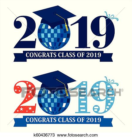 Two designs with Congrats Class of 2019 with a graduation cap on a disco  ball Clipart.