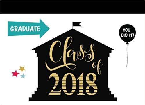 Class Of 2018 You Did It Graduate: Class of 2018 Graduation.