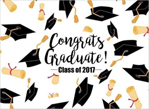 Buy Congrats Graduate! Class of 2017 Graduation Guest Book.