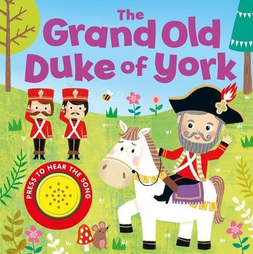 The Grand Old Duke of York (Song Sounds): 9781786706607.