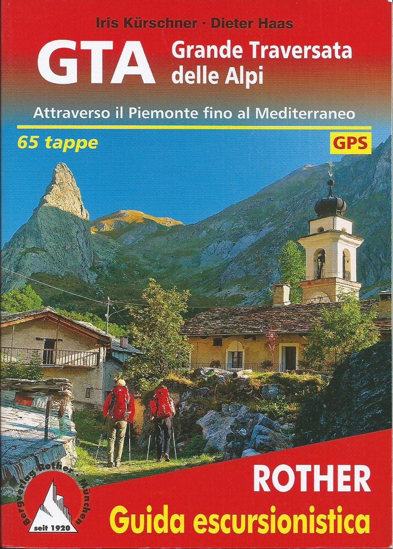 La nuova guida sulla Grande Traversata delle Alpi (GTA).