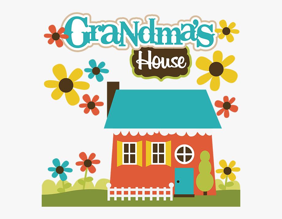 Grandmas House.
