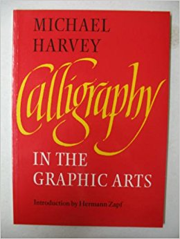 Calligraphy in the Graphic Arts: MICHAEL HARVEY: 9780370311395.