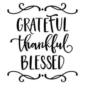 Grateful, thankful, blessed phrase.