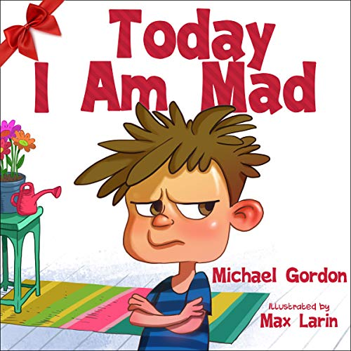Today I Am Mad: Anger Management, Kids Books, Baby.