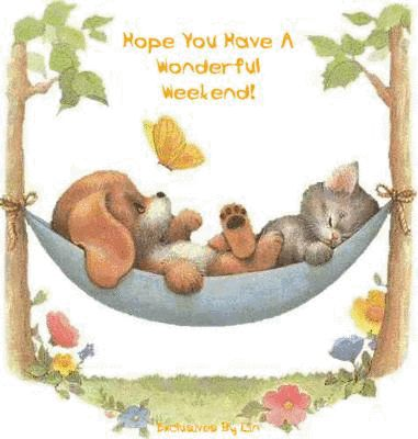 Weekend Greetings.