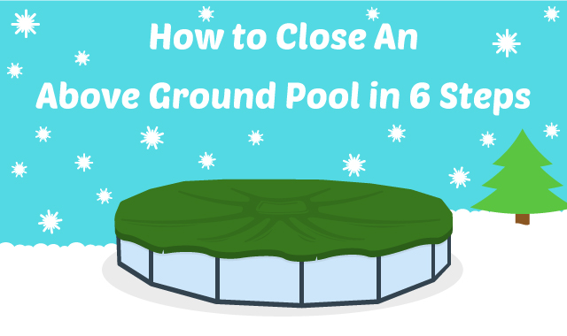 to Close An Above Ground Pool in 6 Steps.