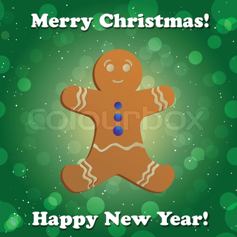Gingerbread man. New Year greeting card. Congratulations On.