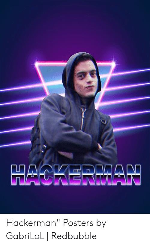 HACKERMAN Hackerman Posters by GabriLoL.