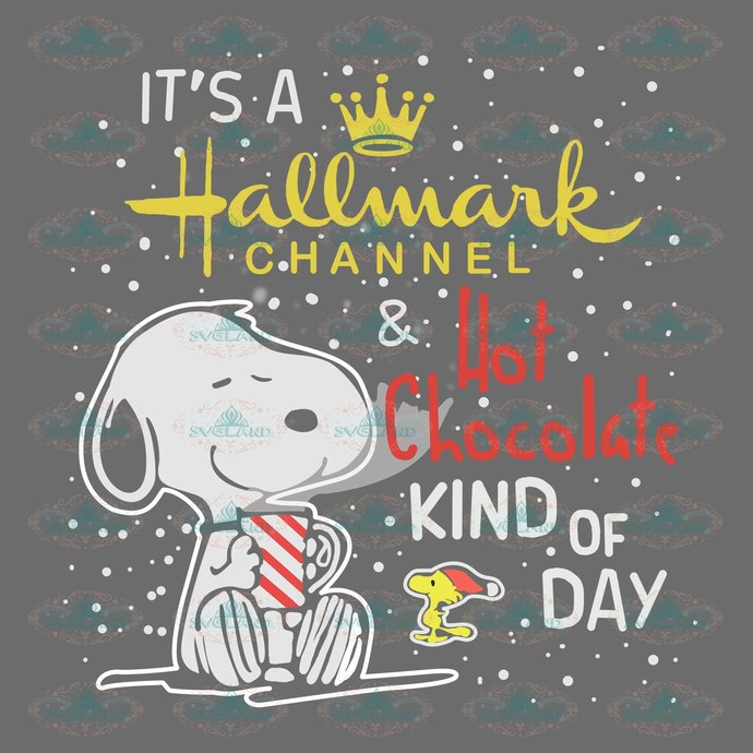 It\'s a hallmark channel and hot chocolate, kind of day,Snoopy, snoopy svg,  snoopy clipart, snoopy design, Christmas, Christmas svg.