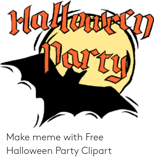 Haltent Cy Ayty Make Meme With Free Halloween Party Clipart.
